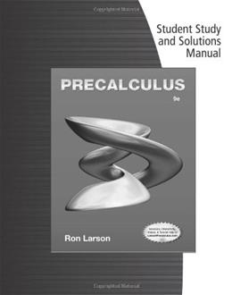 Precalculus, by Larson, 9th Edition, Solutions Manual 9781133949190