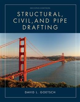 Structural, Civil and Pipe Drafting, by Goetsch, 2nd Edition 9781133949398