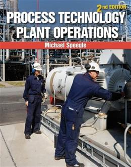 Process Technology Plant Operations, by Speegle, 2nd Edition 9781133950158