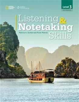 Listening and Notetaking Skills 3, by Dunkel, 4th Edition, Advanced Listen 9781133950578