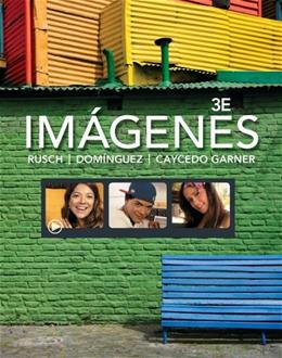Imágenes: An Introduction to Spanish Language and Cultures, by Rusch, 3rd Edition 9781133952343