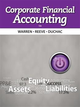 Corporate Financial Accounting, by Warren, 12th Edition 9781133952411