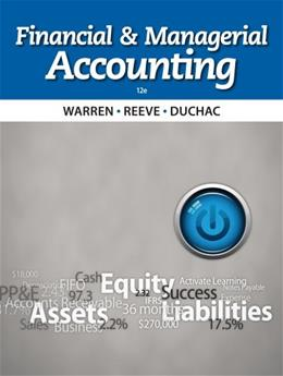 Financial & Managerial Accounting, by Warren, 12th Edition 12 PKG 9781133952428