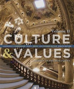Culture and Values: A Survey of the Humanities, by Cummimgham, 8th Edition, Volume II 9781133952435