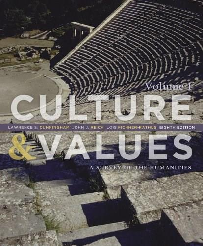 Culture and Values: A Survey of the Humanities, Volume I 8 9781133952442