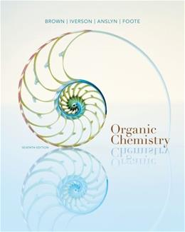 Organic Chemistry, by Brown, 7th Edition 9781133952848