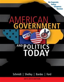 American Government and Politics Today: No Seperate Policy Chapters Version, by Schmidt, 16th Edition 9781133956051