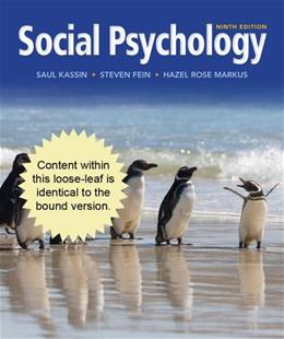 Social Psychology, by Kassin, 9th Cengage Advantage Edition 9781133957744