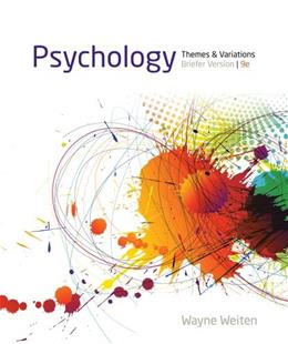Psychology: Themes and Variations, by Weiten, 9th Briefer Edition 9781133957836