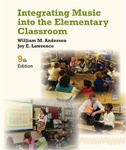 Integrating Music into the Elementary Classroom, by Anderson, 9th Edition 9 PKG 9781133957973