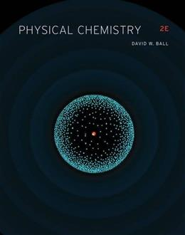 Physical Chemistry, by Ball, 2nd Edition 9781133958437