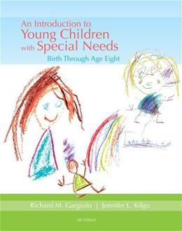 Introduction to Young Children with Special Needs: Birth Through Age 8, by Gargiulo, 4th Edition 9781133959250