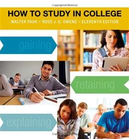 How to Study in College, by Pauk, 11th Edition 9781133960782