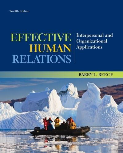 Effective Human Relations: Interpersonal and Organizational Applications 12 9781133960836