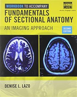Fundamentals of Sectional Anatomy: An Imaging Approach, by Lazo, 2nd Edition, Workbook 9781133960850