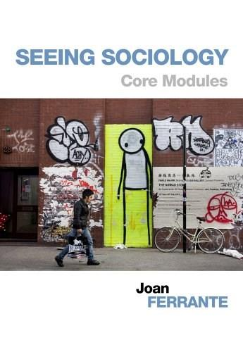 Seeing Sociology: Core Modules, by Ferrante 9781133963165