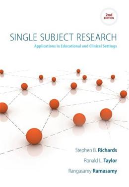 Single Subject Research: Applications in Educational and Clinical Settings 2 9781133963172