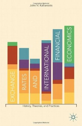 Exchange Rates and International Financial Economics: History, Theories, and Practices, by Kallianiotis 9781137283221