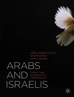 Arabs and Israelis: Conflict and Peacemaking in the Middle East, by Aly 9781137290823