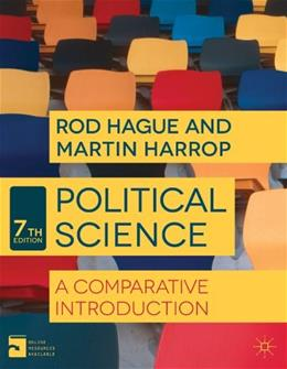 Political Science: A Comparative Introduction, by Hague, 7th Edition 9781137324030