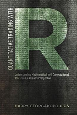 Quantitative Trading with R: Understanding Mathematical and Computational Tools from a Quant