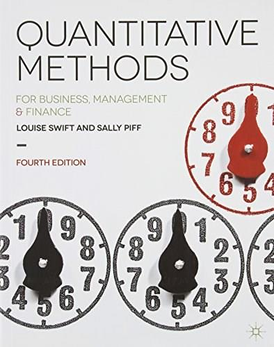 Quantitative Methods: for Business, Management and Finance, by Swift, 4th Edition 9781137376558