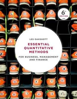 Essential Quantitative Methods: For Business, Management and Finance 6 9781137518552
