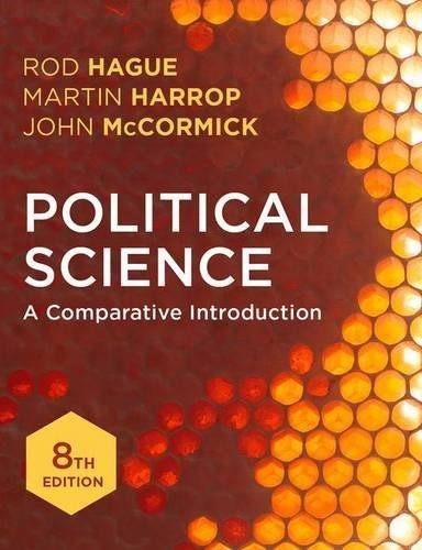 Political Science: A Comparative Introduction, by Hague, 8th Edition 9781137601230