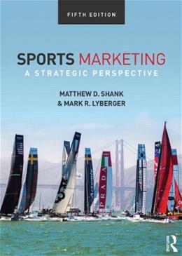 Sports Marketing: A Strategic Perspective, by Shank, 5th Edition 9781138015968