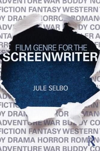 Film Genre for the Screenwriter, by Selbo 9781138020832