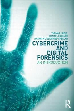 Cybercrime and Digital Forensics: An Introduction, by Holt 9781138021303