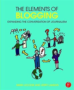 Elements of Blogging: Expanding the Conversation of Journalism, by Leccese 9781138021549
