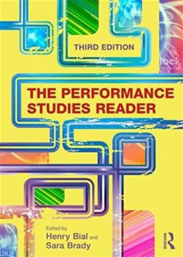 Performance Studies Reader, by Bial, 3rd Edition 9781138023369