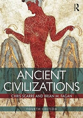 Ancient Civilizations, by Fagan, 4th Edition 9781138181632