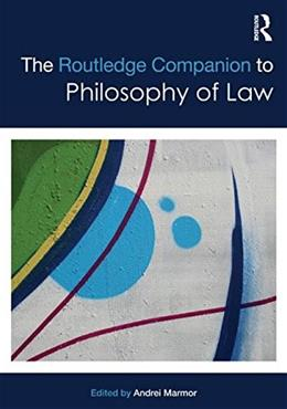 Routledge Companion to Philosophy of Law, by Marmor 9781138776234