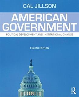 American Government: Political Development and Institutional Change, by Jillson, 8th Edition, Volume 1 9781138783669