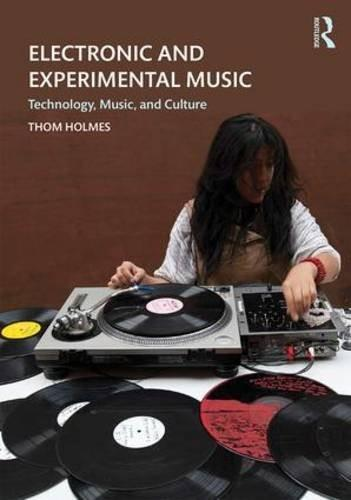 Electronic and Experimental Music: Technology, Music, and Culture, by Holmes, 5th Edition 5 PKG 9781138792739
