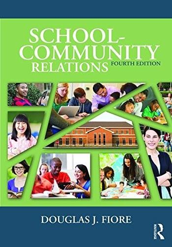 School Community Relations, by Fiore, 4th Edition 9781138823419