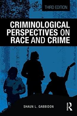 Criminological Perspectives on Race and Crime, by Gabbidon, 3rd Edition 9781138826625