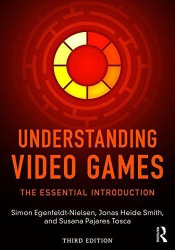 Understanding Video Games: The Essential Introduction 3 9781138849822