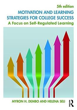 Motivation and Learning Strategies for College Success: A Focus on Self-Regulated Learning, by Dembo, 5th Edition 9781138850347