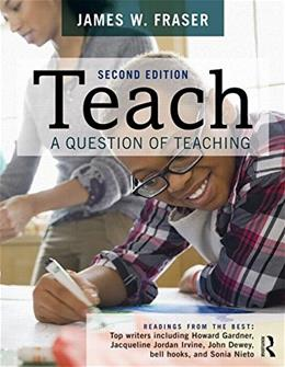 Teach: A Question of Teaching, by Fraser, 2nd Edition 9781138888296