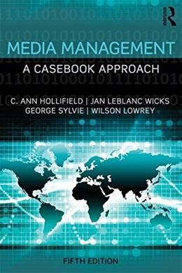 Media Management: A Casebook Approach, by Hollifield, 5th Edition 9781138901025