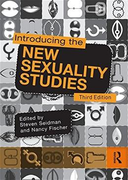 Introducing the New Sexuality Studies, by Seidman, 3rd Edition 9781138902947