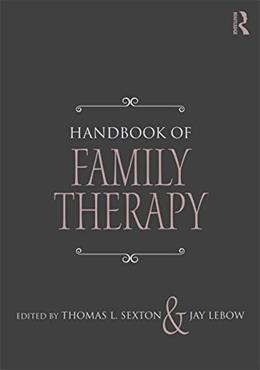 Handbook of Family Therapy, by Sexton, 2nd Edition 9781138917620