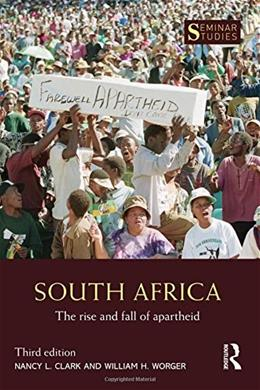 South Africa: The Rise and Fall of Apartheid (Seminar Studies) 3 9781138963238