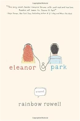 Eleanor and Park, by Rowell 9781250012579