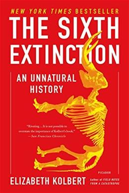 6th Extinction: An Unnatural History, by Kolbert 9781250062185