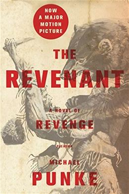 The Revenant: A Novel of Revenge 9781250101198