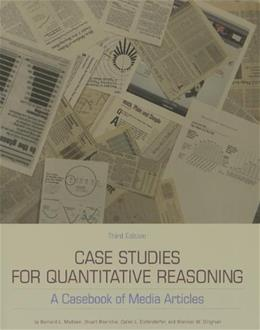 Case Studies for Quantitative Reasoning, by Boersma, 3rd Edition 9781256512875